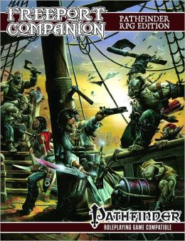 Freeport Companion: Pathfinder Roleplaying Game Edition: A Sourcebook for the Freeport Campain Setting