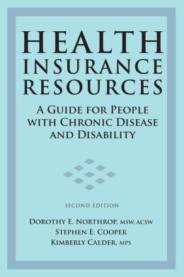 Health Insurance Resources: A Guide for People with Chronic Disease and Disability:Second Edition