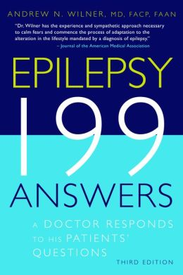 Epilepsy 199 Answers: A Doctor Responds To His Patients Questions