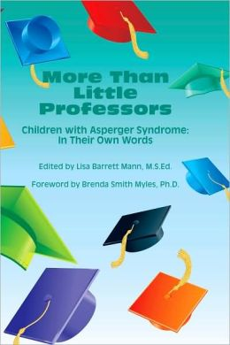More Than Little Professors: Children with Asperger Syndrome: in Their Own Words