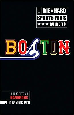The Die-Hard Sports Fan's Guide to Boston