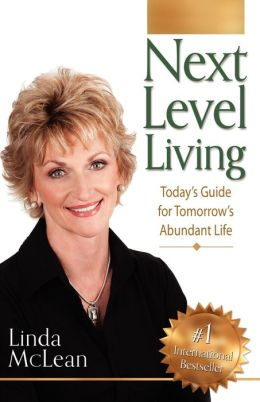 Next Level Living: Today's Guide for Tomorrow's Abundant Life