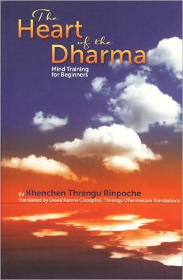 The Heart of Dharma: Mind Training for Beginners