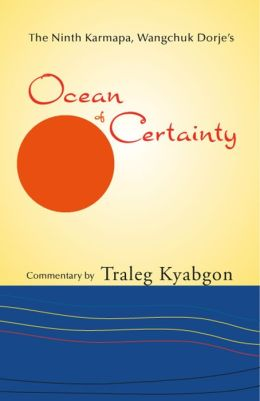 The Ninth Karmapa, Wangchuk Dorje's Ocean of Certainty