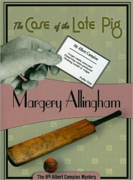 The Case of the Late Pig (Albert Campion Series #9)