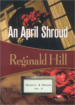 An April Shroud (Dalziel and Pascoe Series #4)