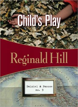 Child's Play (Dalziel and Pascoe Series #9)