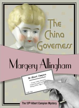 The China Governess (Albert Campion Series #17)