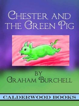 Chester and the Green Pig