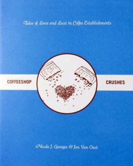 Coffeeshop Crushes: Tales of Love and Lust in Coffee Establishments
