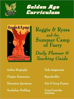 Reggie & Ryssa and the Summer Camp of Faery Curriculum Guide