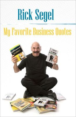 My Favorite Business Quotes: That Inspire, Motivate and Rekindle the Fire of Imagination