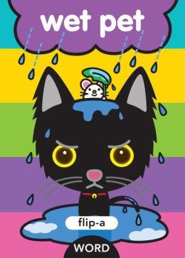 Wet Pet (Flip-a-Word Series)