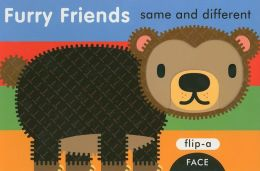 Furry Friends: Same and Different (Flip-A-Face Series)