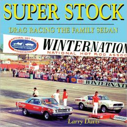 Super Stock: Drag Racing the Family Sedan