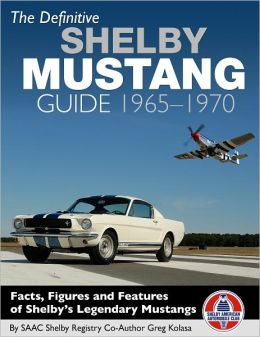 The Definitive Shelby Mustang Guide: 1965-70