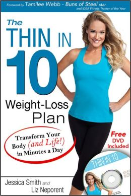 The Thin in 10 Weight Loss Plan: Transform Your Body (and Life) in Minutes a Day