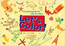 Let's Color!: A Coloring Book Like No Other