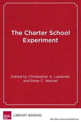 The Charter School Experiment : Expectations, Evidence, and Implications