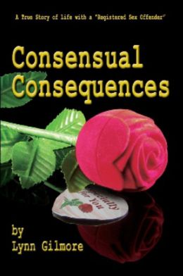 Consensual Consequences: A True Story of Life with a