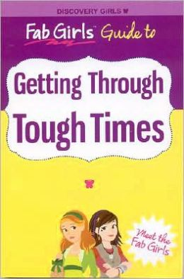Fab Girls Guide to Getting Through Tough Times