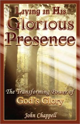 Living In His Glorious Presence