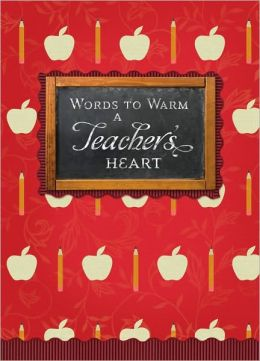 Words to Warm a Teacher's Heart