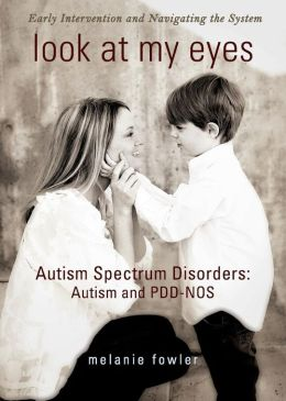 Look at My Eyes: Autism Spectrum Disorders: Autism and PDD-NOS