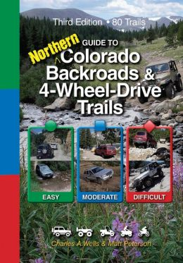 Guide to Northern Colorado Backroads & 4-Wheel-Drive Trails