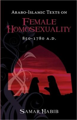 Arabo-Islamic Texts on Female Homosexuality, 850 - 1780 a D