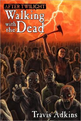 Twilight 2 - After Twilight, Walking with the Dead (Audible Unb) - Travis Adkins