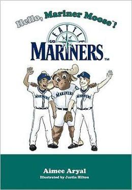 Hello, Mariner Moose! (Seattle Mariners)
