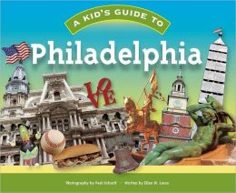 A Kid's Guide to Philadelphia
