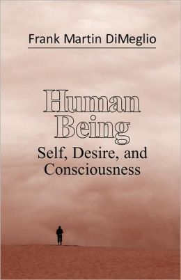 Human Being: Self, Desire, and Consciousness