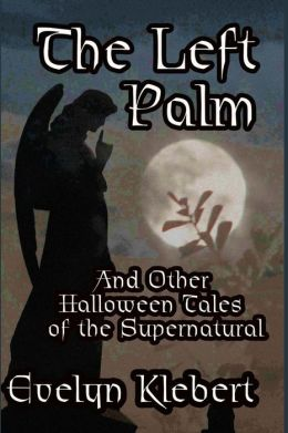 The Left Palm: And Other Halloween Tales of the Supernatural