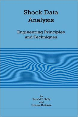 Shock Data Analysis - Engineering Principles And Techniques