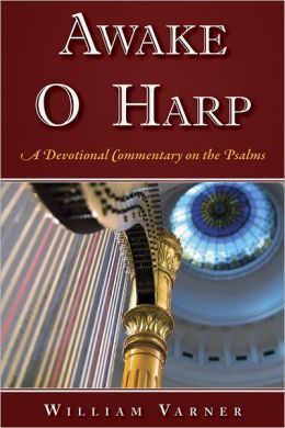 Awake O Harp: A Devotional Commentary on the Psalms