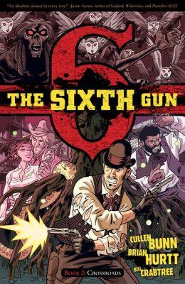 The Sixth Gun, Volume 2: Crossroads