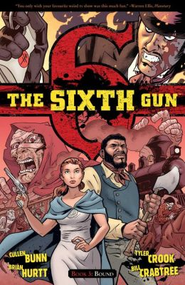 The Sixth Gun, Volume 3: Bound