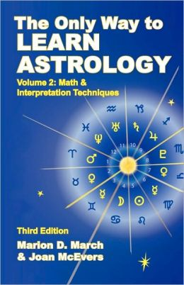 The Only Way to Learn Astrology, Volume 2