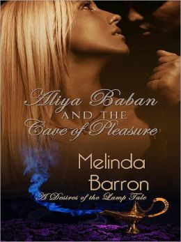 Aliya Baban and the Cave of Pleasure [A Desires of the Lamp Tale -- Book Two]