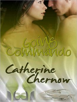 Going Commando [A Handcuffs and Lace Tale]
