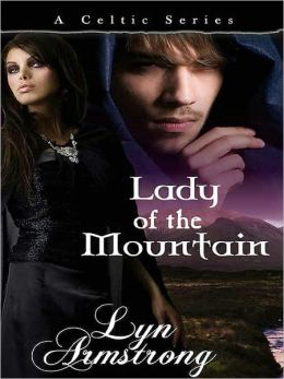 Lady of the Mountain [Celtic Series Book 4]