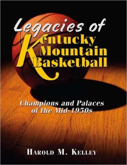 Legacies of Kentucky Mountain Basketball: Champions and Their Palaces of the Mid-1950's