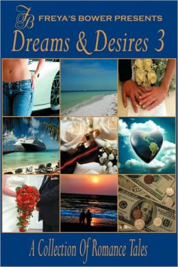 Dreams and Desires: A Collection of Romance and Erotic Tales
