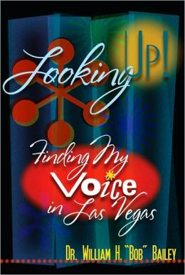Looking Up!: Finding My Voice in Las Vegas