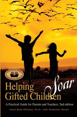 Helping Gifted Children Soar: A Practical Guide for Parents and Teachers, 2nd Edition