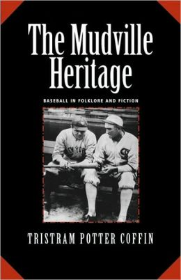 The Mudville Heritage: Baseball in Folklore and Fiction