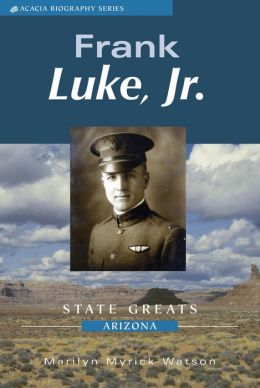 Frank Luke, Jr.: World War I Flying Ace