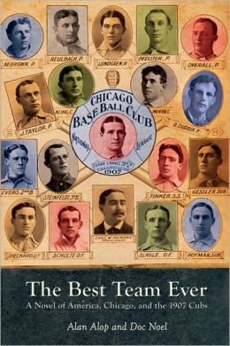Best Team Ever: A Novel of America, Chicago, and the 1907 Cubs